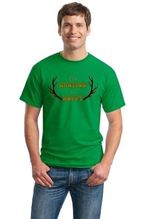 IF I'M HUNTING, I'M HAPPY Unisex T-shirt / Funny Deer Hunting Hunter