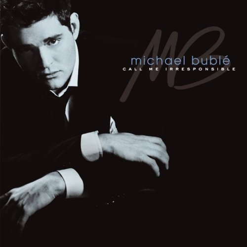 "Michael Bublé – ""Call Me Irresponsible"""