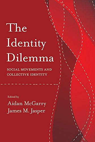 The Identity Dilemma: Social Movements and Collective Identity (Politics, History, & Social Change)