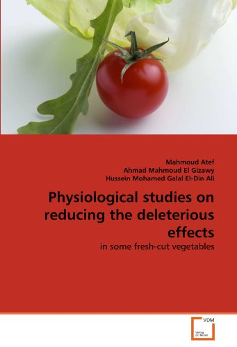 Physiological studies on reducing the deleterious effects: in some fresh-cut vegetables PDF