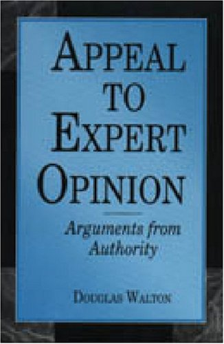 Appeal to Expert Opinion: Arguments from Authority: Douglas N. Walton: 9780271016948: Amazon.com: Books