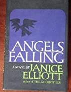 Angels Falling by Janice Elliott