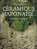 echange, troc Christine Tourneux - Céramique japonaise : Sobriété et irrégularité