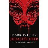 """Judas 3: Judast�chtervon """"Markus Heitz"""""""