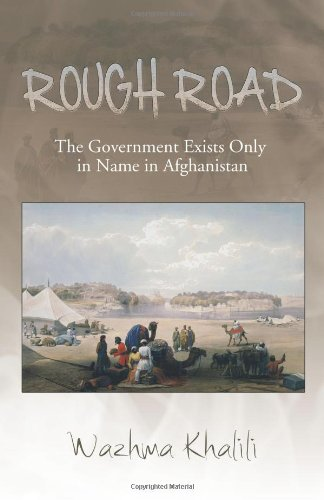 Rough Road: The Government Exists Only in Name in Afghanistan