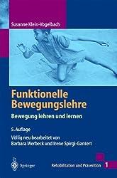 Funktionelle Bewegungslehre: Bewegung lehren und lernen (Rehabilitation und Prävention)