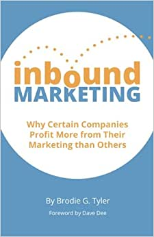 Inbound Marketing: Why Certain Companies Profit More From Their Marketing Than Others