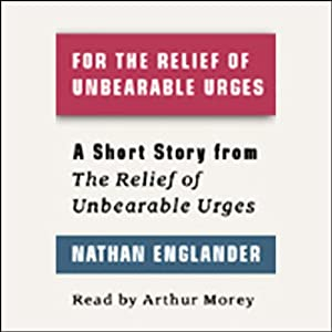 For the Relief of Unbearable Urges (Short Story) Audiobook