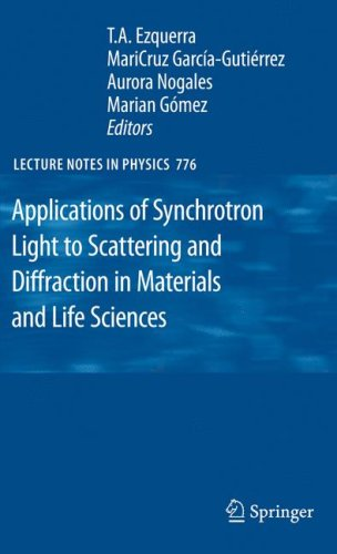 Applications Of Synchrotron Light To Scattering And Diffraction In Materials And Life Sciences (Lecture Notes In Physics)