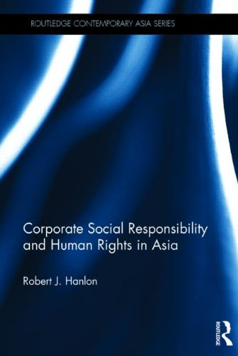 Corporate Social Responsibility and Human Rights in Asia (Routledge Contemporary Asia Series)