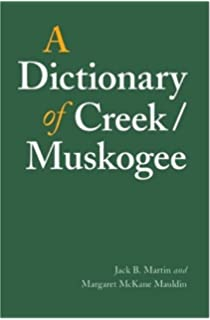 A Dictionary of Creek/Muskogee (Studies in the Anthropology of North Ame)