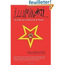 Illuminati - Le Culte qui a Detourne Le Monde