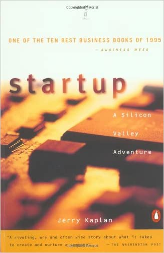 Startup: A Silicon Valley Adventure written by Jerry Kaplan