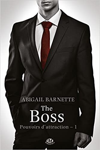 POUVOIR D'ATTRACTION Tome 01 : THE BOSS de Abigail Barnette 419eV-Cf1IL._SX331_BO1,204,203,200_