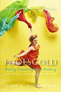 "Cover of ""Foolsgold: Making Something fro..."