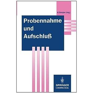 Probennahme und Aufschluß: Basis der Spurenanalytik (Springer Labormanuale)