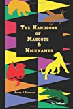 img - for The Handbook of Mascots & Nicknames book / textbook / text book
