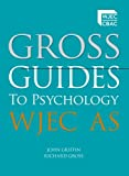 Richard Gross Gross Guides to Psychology: WJEC AS