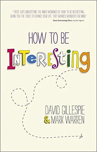 How To Be Interesting: Simple Ways to Increase Your Personal Appeal
