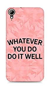 AMEZ whatever you do do it welly Back Cover For HTC Desire 828