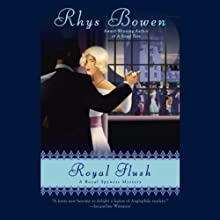 Royal Flush: A Royal Spyness Mystery (       UNABRIDGED) by Rhys Bowen Narrated by Katherine Kellgren