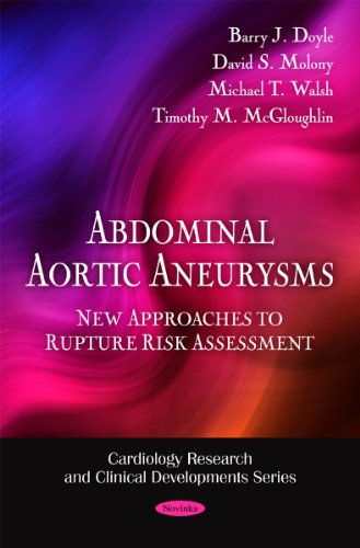 Abdominal Aortic Aneurysms: New Approaches to Rupture Risk Assessment (Cardiology Research and Clinical Development Series) PDF