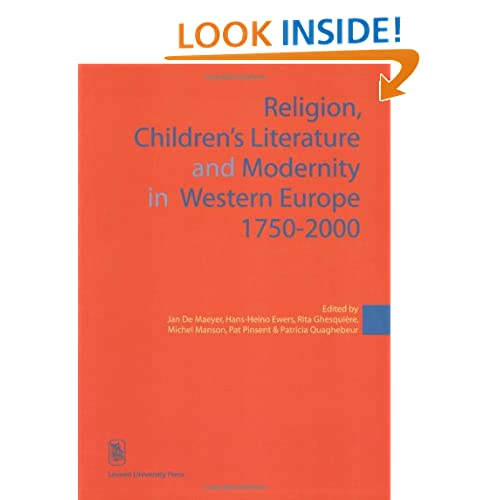 Religion, Children's Literature, and Modernity in Western Europe 1750-2000 (KADOC Studies on Religion, Culture and Society)