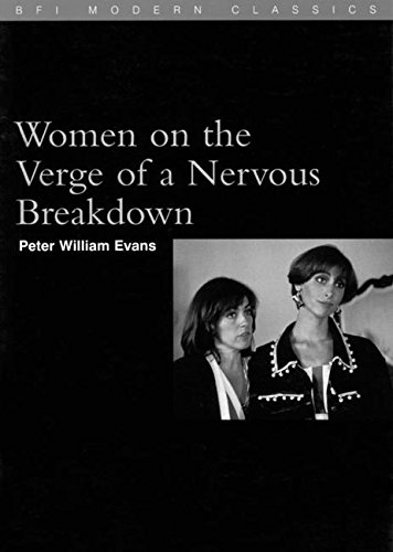 Women on the Verge of a Nervous Breakdown (BFI Modern Classics)