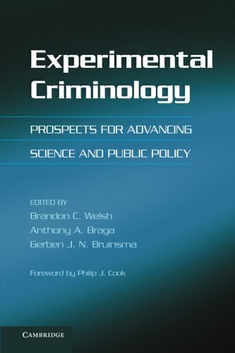 Experimental Criminology: Prospects For Advancing Science And Public Policy