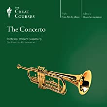 The Concerto Lecture by  The Great Courses Narrated by Professor Robert Greenberg