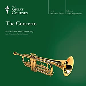 The Concerto | [The Great Courses]