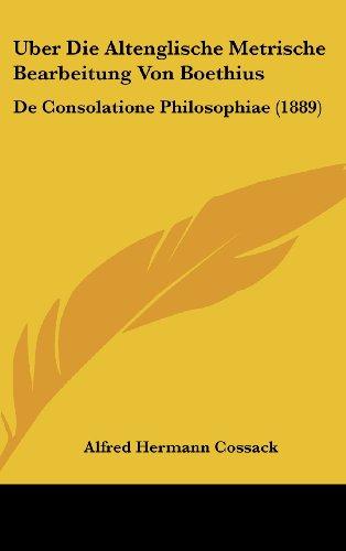 Uber Die Altenglische Metrische Bearbeitung Von Boethius: de Consolatione Philosophiae (1889)
