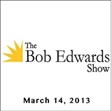 The Bob Edwards Show, Miriam Nisbet and Mahzarin R. Banaji, March 14, 2013 Radio/TV Program by Bob Edwards Narrated by Bob Edwards