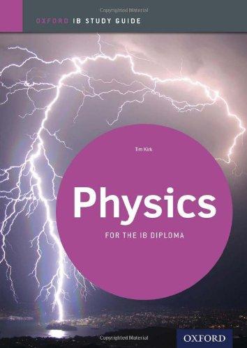 Ib Physics Study Guide: Oxford Ib Diploma Program (Oxford Ib Study Guides)