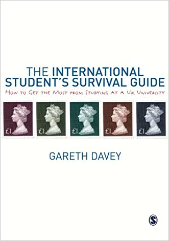 The International Student's Survival Guide: How to Get the Most from Studying at a UK University (Sage Study Skills)