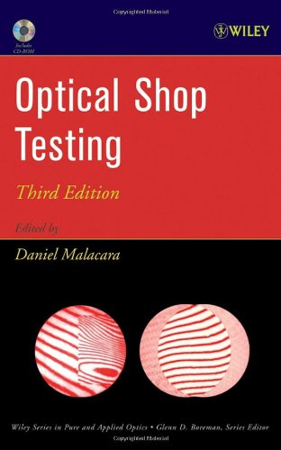 Optical Shop Testing (Wiley Series in Pure and Applied...