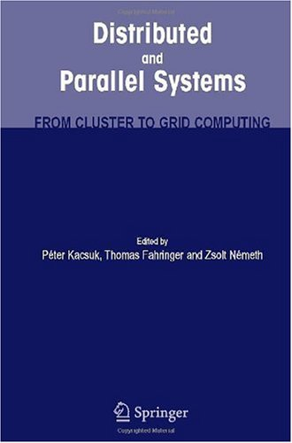 Distributed and Parallel Systems: From Cluster to Grid Computing