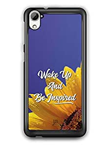 YuBingo Wake Up and Be Inspired Designer Mobile Case Back Cover for HTC Desire 826
