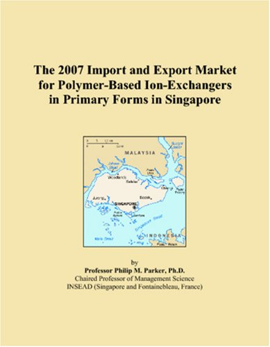 The 2007 Import and Export Market for Polymer-Based Ion-Exchangers in Primary Forms in Singapore