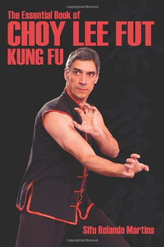 the-essential-book-of-choy-lee-fut-kung-fu-all-you-need-to-know-about-choy-lee-fut-kung-fu