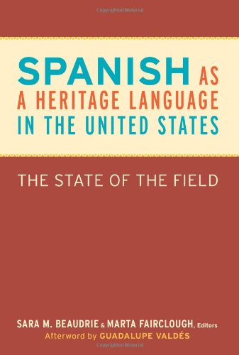 Spanish as a Heritage Language in the United States The State of the Field Georgetown Studies in Spanish Linguistics series