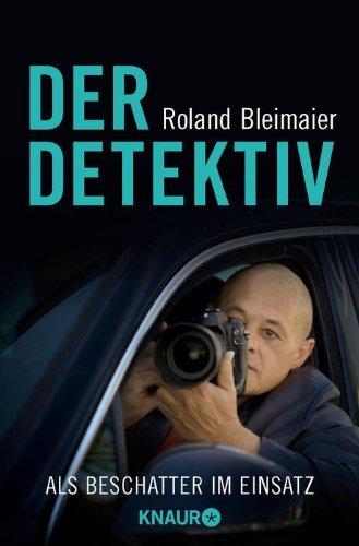 Der Detektiv: Als Beschatter im Einsatz hier kaufen