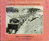 Tracks across the landscape: The S&L commemorative history (0920336647) by Campbell, Brian