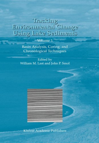 Tracking Environmental Change Using Lake Sediments: Volume 1: Basin Analysis, Coring, and Chronological Techniques (Developments in Paleoenvironmental Research) PDF