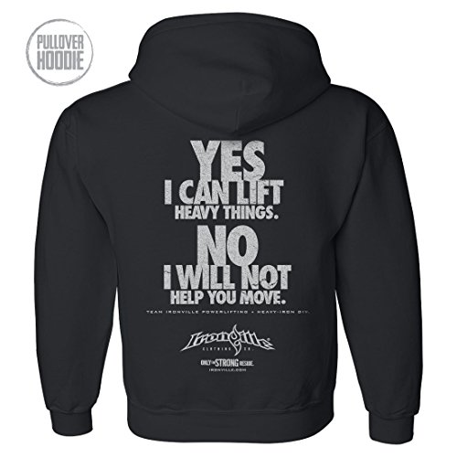 ironville-yes-i-can-lift-heavy-things-no-i-will-not-help-you-move-lifting-hoodie-medium-black