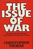 img - for The issue of war: States, societies, and the Far Eastern conflict of 1941-1945 book / textbook / text book
