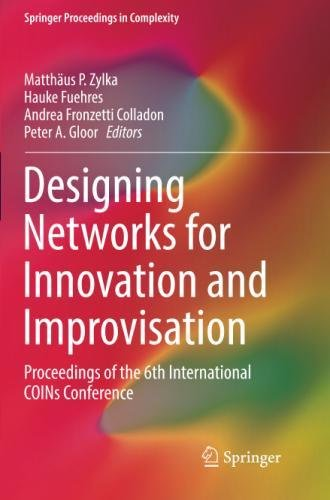 Designing Networks for Innovation and Improvisation: Proceedings of the 6th International COINs Conference (Springer Proceedings in Complexity) (Tapa Blanda)