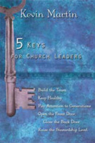 5 Keys for Church Leaders Building a Strong Vibrant and Growing Church089869597X