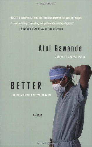 "analysis of better by atul gawande In a section of atul gawande's novel, ""piecework,"" he gives the reader a life lesson on how doing right in the medical field can be extensive and expensive one must consider all the factors that go into a medical decision before assuming the worse."
