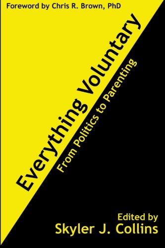 Everything Voluntary: From Politics to Parenting